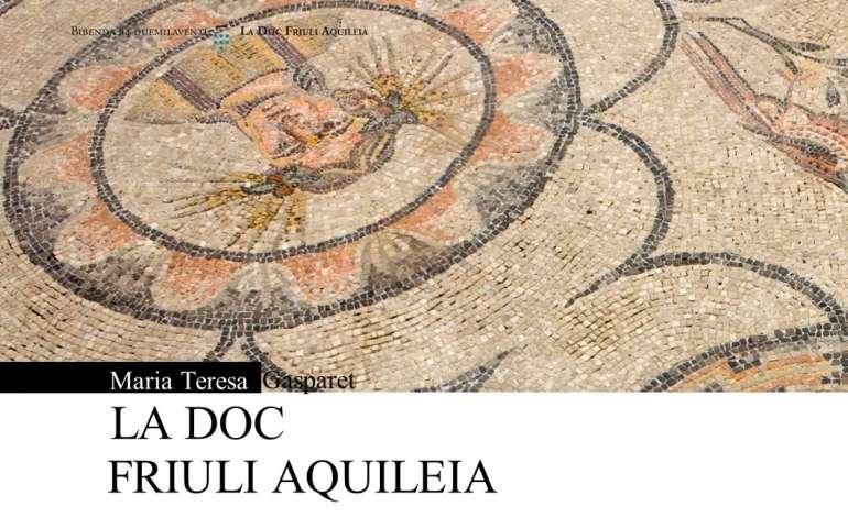 LA DOC FRIULI AQUILEIA  raccontata da Maria Teresa Gasparet sul nr. 84 di Bibenda